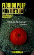 Florida Pulp Nonfiction: True Crime in the Sunshine State - Norman, Bob - Authorhouse