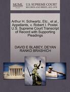 Arthur H. Schwartz, Etc., et al., Appellants, V. Robert I. Postel. U.S. Supreme Court Transcript of Record with Supporting Pleadings - Blabey, David E. - Gale, U.S. Supreme Court Records