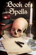 Book of Spells - Walsh, Milla - Createspace