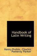Handbook of Latin Writing - Preble, Charles Pomeroy Parker Henry - BiblioLife