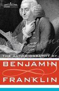 The Autobiography of Benjamin Franklin - Franklin, Benjamin - Cosimo Classics