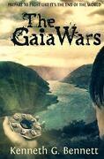 The Gaia Wars - Bennett, Kenneth G. - Createspace
