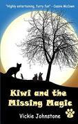 Kiwi and the Missing Magic - Johnstone, Vickie - Createspace