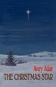 The Christmas Star - Adair, Avery - White Turtle Books
