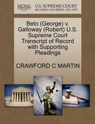 Beto (George) V. Galloway (Robert) U.S. Supreme Court Transcript of Record with Supporting Pleadings - Martin, Crawford C. - Gale, U.S. Supreme Court Records