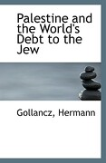 Palestine and the World's Debt to the Jew - Hermann, Gollancz - BiblioLife