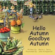 Hello Autumn Goodbye Autumn - Serio, Marie L. - Authorhouse