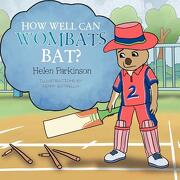 How Well Can Wombats Bat? - Parkinson, Helen - Xlibris Corporation