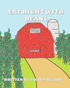 Eat Right with Beans - Pollard, David - Createspace