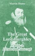 The Great Lord Burghley - Hume, Martin - University Press of the Pacific
