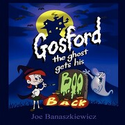 Gosford the Ghost Gets His Boo Back - Banaszkiewicz, Joe - Mirror Publishing