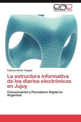 La estructura informativa de los diarios electr nicos en jujuy