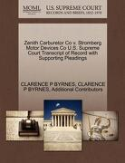 Zenith Carburetor Co V. Stromberg Motor Devices Co U.S. Supreme Court Transcript of Record with Supporting Pleadings - Byrnes, Clarence P. - Gale, U.S. Supreme Court Records