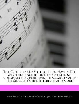 portada the celebrity 411: spotlight on hayley dee westenra, including her best selling albums such as pure, winter magic, famous hit singles, ot