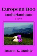 European Boo: Motherland Boo - Maddy, Duane K. - iUniverse