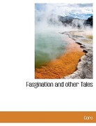 Fasgination and Other Tales - Gore, Gore - BiblioLife