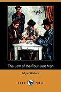The Law of the Four Just Men (Dodo Press) - Wallace, Edgar - Dodo Press