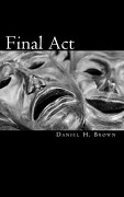 Final ACT - Brown, Daniel H. - Createspace