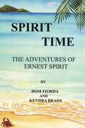 Spirit Time - The Adventures of Ernest Spirit - Fiorda, Dom - Createspace