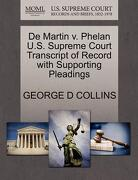 de Martin V. Phelan U.S. Supreme Court Transcript of Record with Supporting Pleadings - Collins, George D. - Gale, U.S. Supreme Court Records