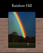 Rainbow Hill - Lawrence, Josephine - Book Jungle