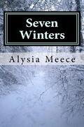 Seven Winters - Meece, Alysia Elaine - Createspace