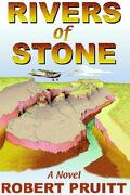 Rivers of Stone: A Novel of Adventure and Intrigue - Pruitt, Robert G. - Sunstone Press