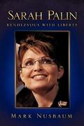 Sarah Palin Rendezvous with Liberty - Nusbaum, Mark - Xulon Press
