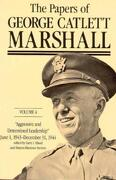 """The Papers of George Catlett Marshall: """"Aggressive and Determined Leadership,"""" June 1, 1943-December 31, 1944 - Marshall, George C. - Johns Hopkins University Press"""