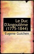 Le Duc D'Angoul Me (1775-1844) - Guichen, Eugene - BiblioLife