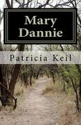 Mary Dannie - Keil, Patricia - Createspace