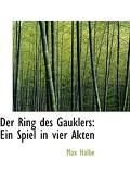 Der Ring Des Gauklers: Ein Spiel in Vier Akten - Halbe, Max - BiblioLife