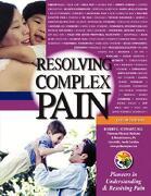 Resolving Complex Pain (Color Edition - Schwartz, Robert - Lulu Press