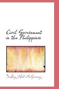Civil Government in the Philippines - McGovney, Dudley Odell - BiblioLife