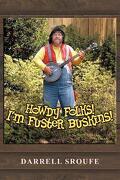 Howdy Folks! I'm Fuster Buskins - Sroufe, Darrell - Xlibris Corporation