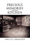 Precious Memories in the Kitchen - Langbecker, Paulette - Xlibris Corporation