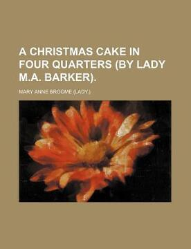 portada a christmas cake in four quarters (by lady m.a. barker).