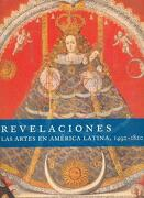 Revelaciones. Las Artes en América Latina, 1492-1820 - Joseph J. Rishel - Fondo De Cultura Economica