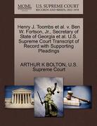 Henry J. Toombs et al. V. Ben W. Fortson, JR., Secretary of State of Georgia et al. U.S. Supreme Court Transcript of Record with Supporting Pleadings - Bolton, Arthur K. - Gale, U.S. Supreme Court Records