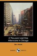 A Thousand and One Afternoons in Chicago (Dodo Press) - Hecht, Ben - Dodo Press
