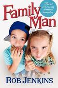 Family Man: The Art of Surviving Domestic Tranquility - Jenkins, Rob, (Ro - Dogwood Publishing