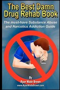 The Best Damn Drug Rehab Book - Black & White Edition - Brown, Ryan Wade - Createspace