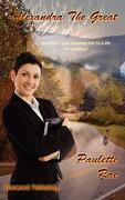 Alexandra the Great - Rae, Paulette - Bluewood Publishing Ltd