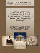 Local 776, Iatse (Film Editors) V. N L R B U.S. Supreme Court Transcript of Record with Supporting Pleadings - Gilbert, Robert W. - Gale, U.S. Supreme Court Records