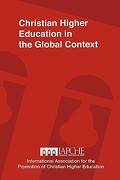 Christian Higher Education in the Global Context: Implications for Curriculum, Pedagogy, and Administration - Universidad Polit Ecnica de Nicaragua - Dordt College Press