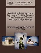 Zenith Vinyl Fabrics Corp. V. Ford Motor Co. U.S. Supreme Court Transcript of Record with Supporting Pleadings - Lashner, Melvin - Gale, U.S. Supreme Court Records