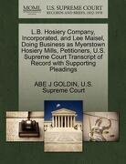 L.B. Hosiery Company, Incorporated, and Lee Maisel, Doing Business as Myerstown Hosiery Mills, Petitioners, U.S. Supreme Court Transcript of Record wi - Goldin, Abe J. - Gale, U.S. Supreme Court Records