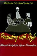 Presenting with Style: Advanced Strategies for Superior Presentation - Dowling, Michael J. - Writers Club Press
