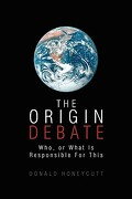 The Origin Debate - Honeycutt, Donald - Xlibris Corporation