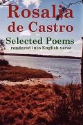 Rosalia de Castro Selected Poems Rendered Into English Verse - Reid, John Howard - Lulu.com